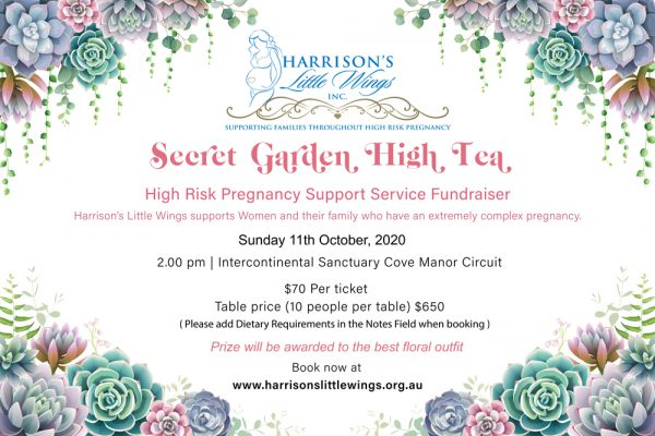 Secret Garden High Tea will be on the 11th October, 2020 held by Harrisons Little Wings Charity